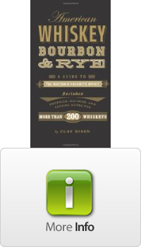 American Whiskey, Bourbon Rye A Guide to the Nationrsquos Favorite Spirit